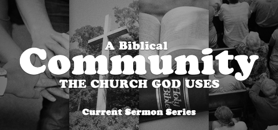 A Biblical Community: The Church God Uses