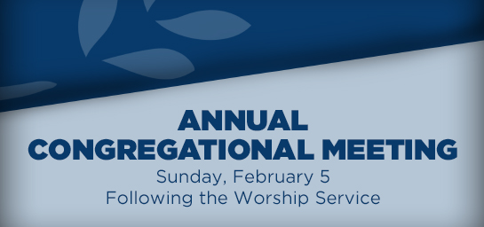Join us for our annual congregational meeting on Sunday, February 1st!