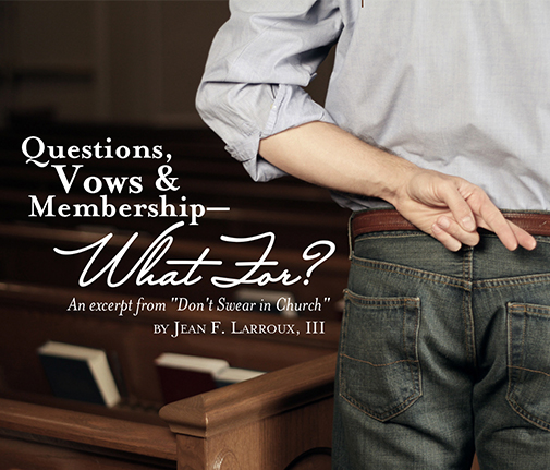 Questions, Vows & Membership - What for?