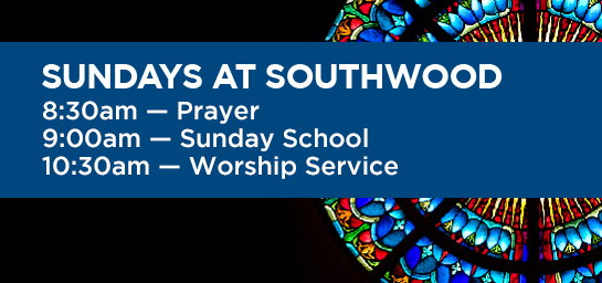 Prayer: 8:30am  |  Sunday School: 9:00am  |  Worship: 10:30am