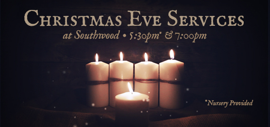 Come celebrate with us Christmas Eve at 5:30 or 7:00!