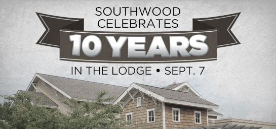 Southwood celebrates 10 years at the Lodge!