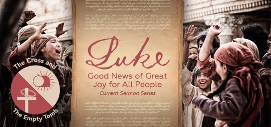 Luke: The Cross and The Empty Tomb