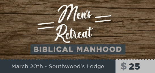 Southwood Men's Retreat 2021