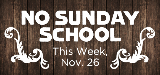 No Sunday School November 29