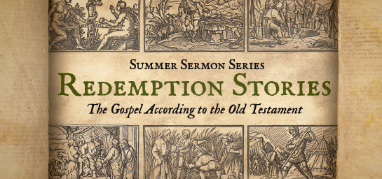 Redemption Stories: The Gospel According to the Old Testament