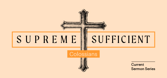 Supreme Sufficient — Current Sermon Series