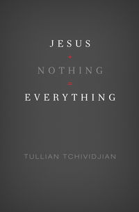 Jesus+Nothing = Everything